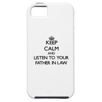 Keep Calm and Listen to  your Father-in-Law iPhone 5 Covers