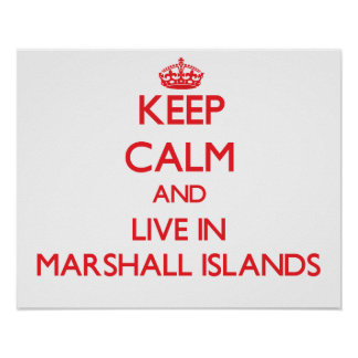 Keep Calm and live in Marshall Islands Posters