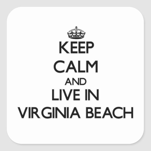 Keep Calm and live in Virginia Beach Square Sticker