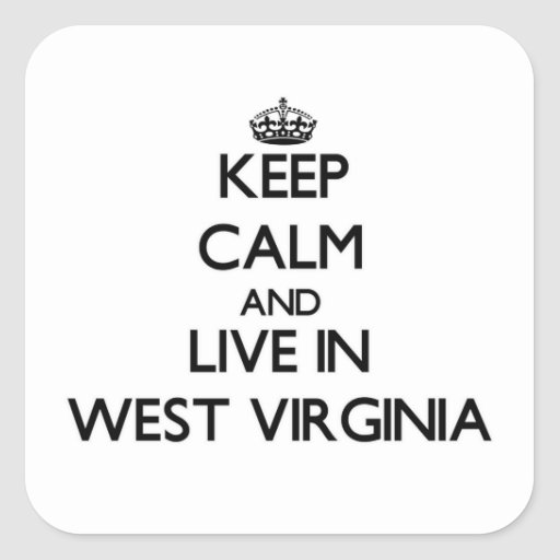 Keep Calm and Live In West Virginia Square Sticker