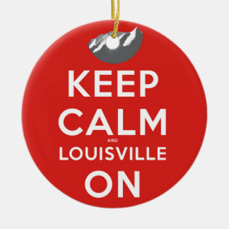 Keep Calm and Louisville On Louisville, Colorado Christmas Ornament