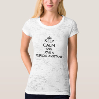 Keep Calm and Love a Clerical Assistant Shirts
