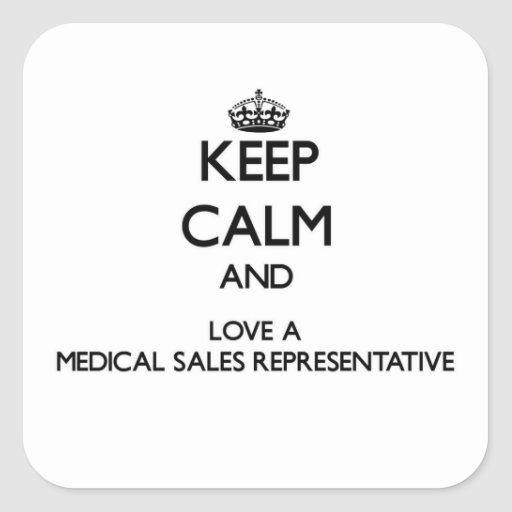 Keep Calm and Love a Medical Sales Representative Square Stickers