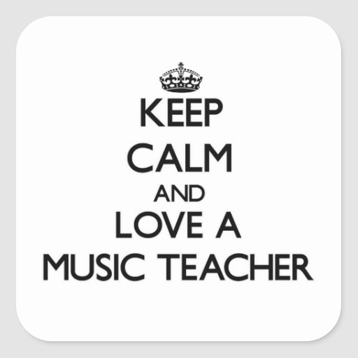 Keep Calm and Love a Music Teacher Square Stickers