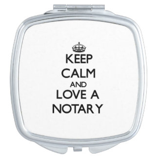 Keep Calm and Love a Notary Mirrors For Makeup