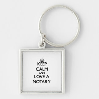 Keep Calm and Love a Notary Silver-Colored Square Key Ring