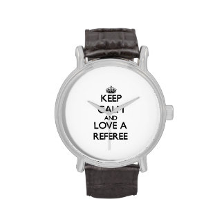 Keep Calm and Love a Referee Wristwatch
