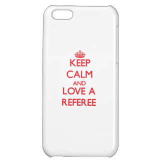 Keep Calm and Love a Referee Case For iPhone 5C