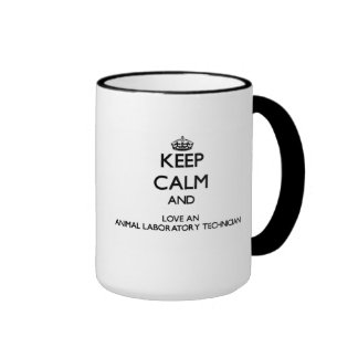 Keep Calm and Love an Animal Laboratory Technician Ringer Mug