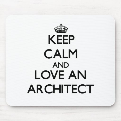 Keep Calm and Love an Architect Mousepads