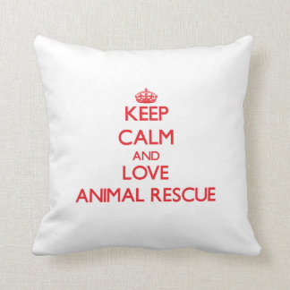 Keep calm and love Animal Rescue Throw Pillow