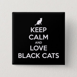 Keep Calm And Love Black Cats 15 Cm Square Badge