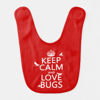Keep Calm and Love Bugs (any background color) Bib