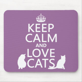 Keep Calm and Love Cats Mouse Pad