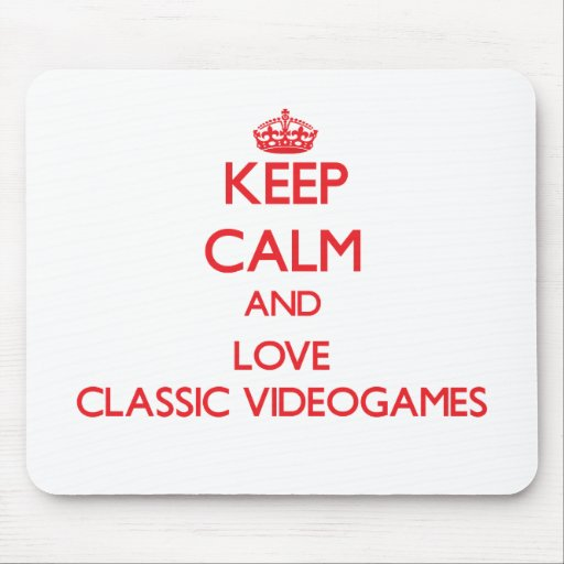 Keep calm and love Classic Videogames Mousepad