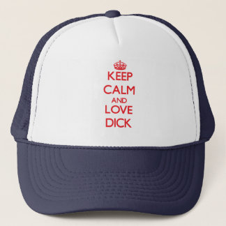 Keep Calm and Love Dick Trucker Hat