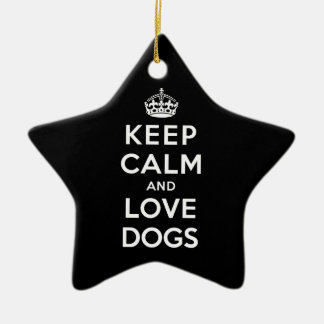 Keep Calm and Love Dogs Ceramic Star Decoration
