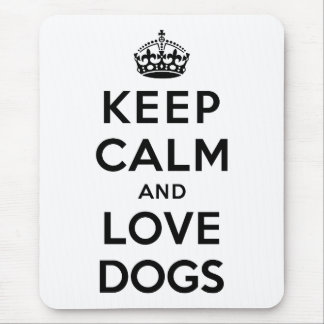 Keep Calm and Love Dogs Mouse Pad