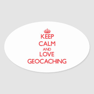 Keep calm and love Geocaching Oval Stickers