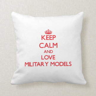 Keep calm and love Military Models Pillow