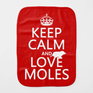 Keep Calm and Love Moles (any background color) Burp Cloth
