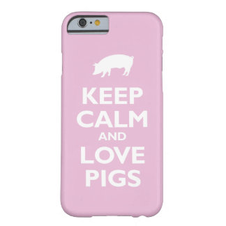Keep Calm and Love Pigs (light pink) Barely There iPhone 6 Case