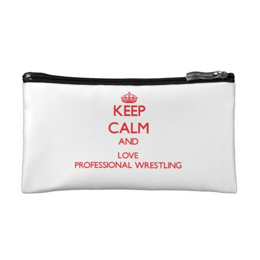 Keep calm and love Professional Wrestling Makeup Bags