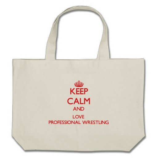 Keep calm and love Professional Wrestling Canvas Bags