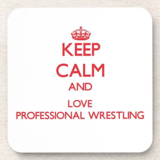 Keep calm and love Professional Wrestling Coaster