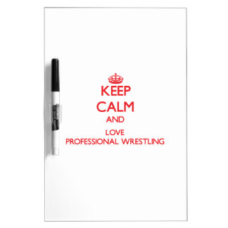 Keep calm and love Professional Wrestling Dry-Erase Whiteboard