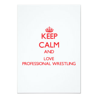 Keep calm and love Professional Wrestling Invites