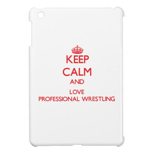Keep calm and love Professional Wrestling iPad Mini Cover