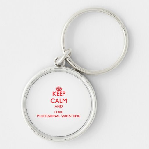 Keep calm and love Professional Wrestling Keychain