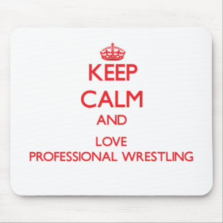 Keep calm and love Professional Wrestling Mousepad