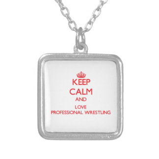 Keep calm and love Professional Wrestling Pendants