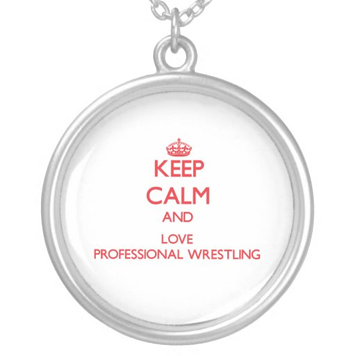 Keep calm and love Professional Wrestling Custom Necklace
