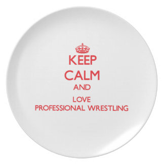 Keep calm and love Professional Wrestling Plates