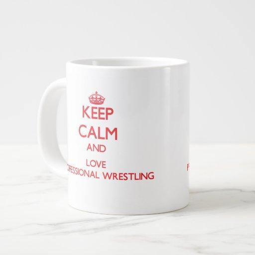 Keep calm and love Professional Wrestling Jumbo Mugs