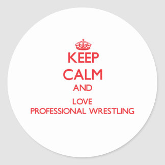 Keep calm and love Professional Wrestling Round Sticker