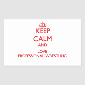 Keep calm and love Professional Wrestling Rectangular Stickers
