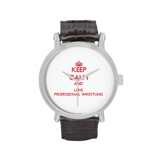 Keep calm and love Professional Wrestling Wristwatch