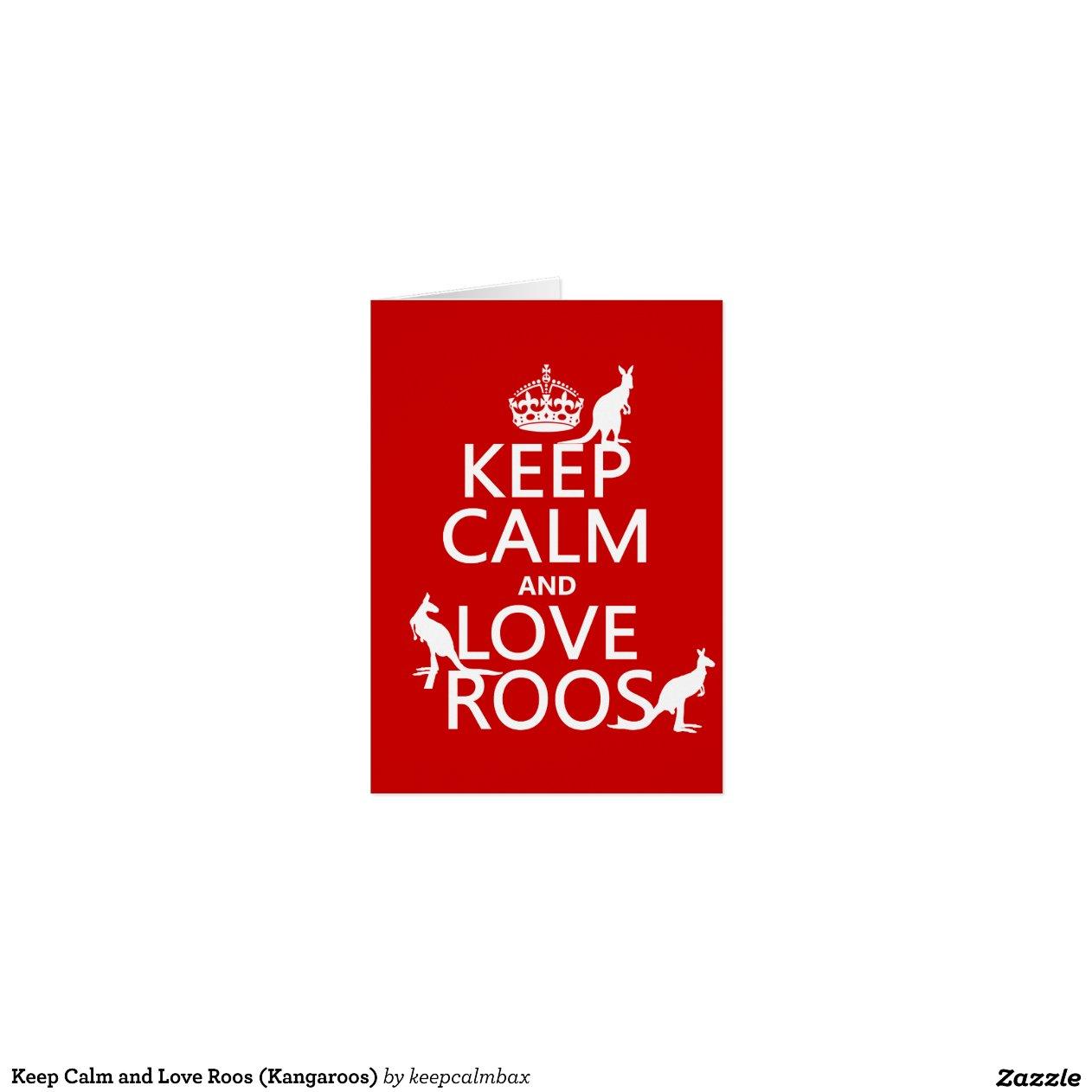 keep calm and love 39 roos kangaroo all colours zazzle