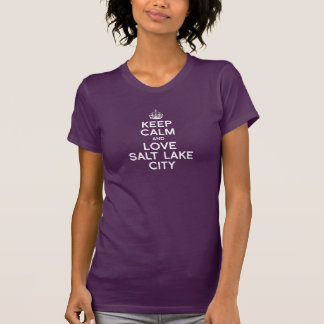 KEEP CALM AND LOVE SALT LAKE CITY -- .png Shirt