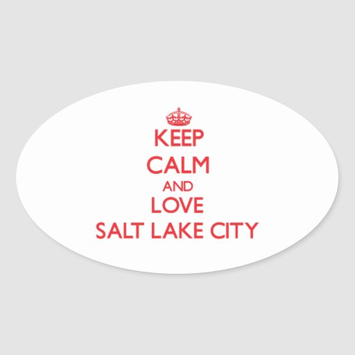 Keep Calm and Love Salt Lake City Oval Sticker