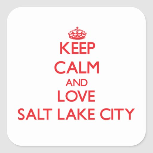 Keep Calm and Love Salt Lake City Square Stickers