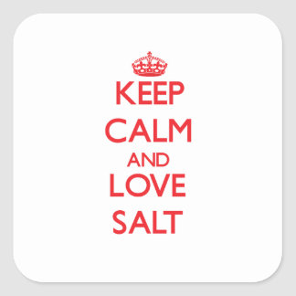 Keep calm and love Salt Square Stickers