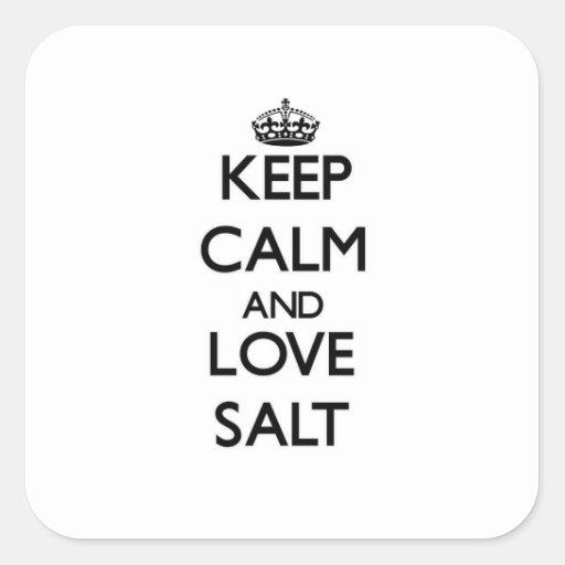 Keep calm and love Salt Sticker