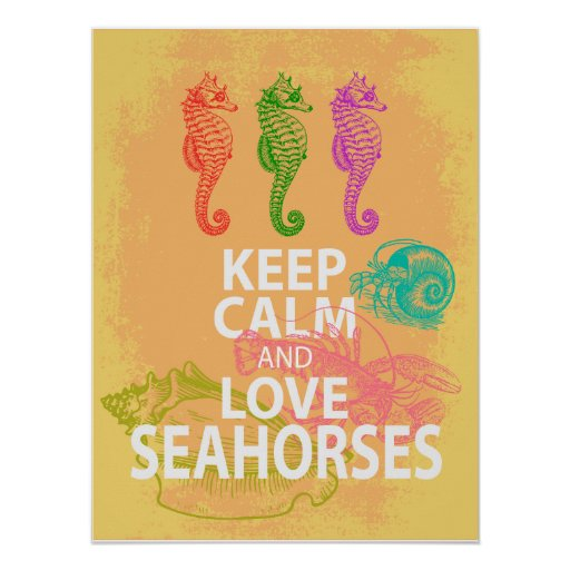 Keep Calm and Love Seahorses Poster Gift Print