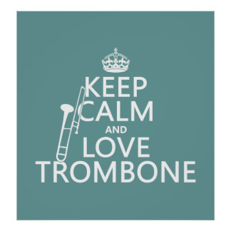 Keep Calm and Love Trombone (any background color) Poster