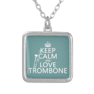 Keep Calm and Love Trombone (any background color) Silver Plated Necklace